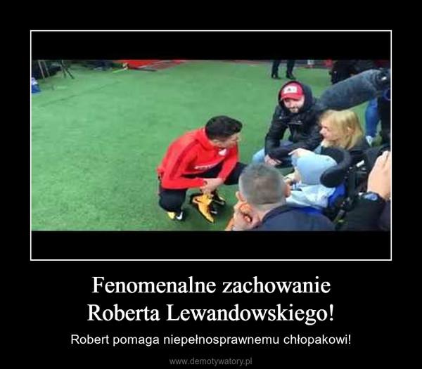 Fenomenalne zachowanieRoberta Lewandowskiego! – Robert pomaga niepełnosprawnemu chłopakowi!