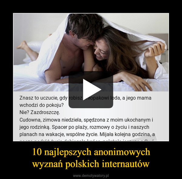 10 najlepszych anonimowychwyznań polskich internautów –
