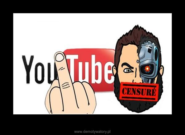 YouTube i jego chora poprawność polityczna –