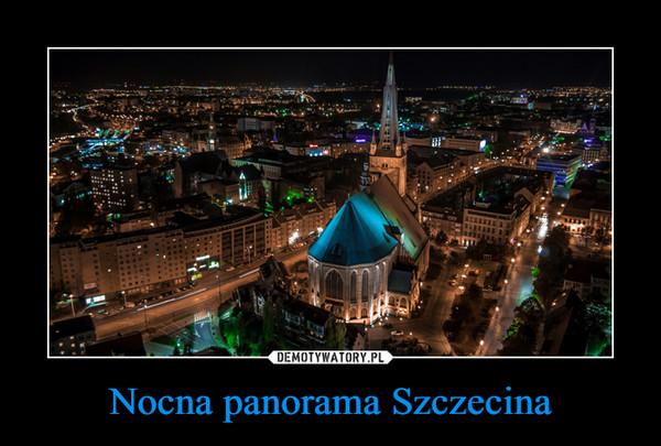 Nocna panorama Szczecina –