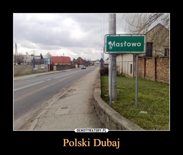 Polski Dubaj –  Masłowo