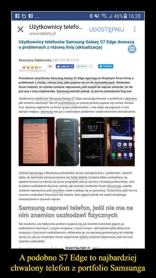 A podobno S7 Edge to najbardziej chwalony telefon z portfolio Samsunga –
