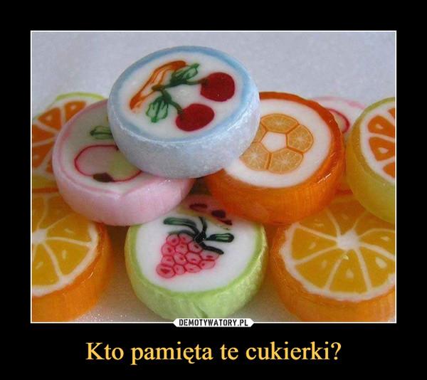 Kto pamięta te cukierki? –