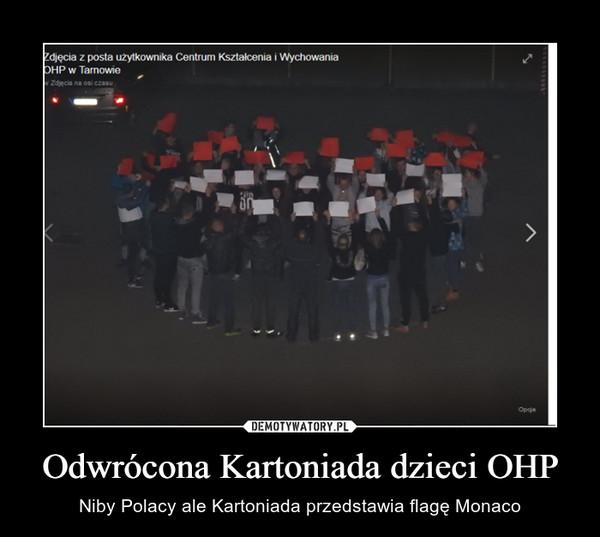 Odwrócona Kartoniada dzieci OHP – Niby Polacy ale Kartoniada przedstawia flagę Monaco