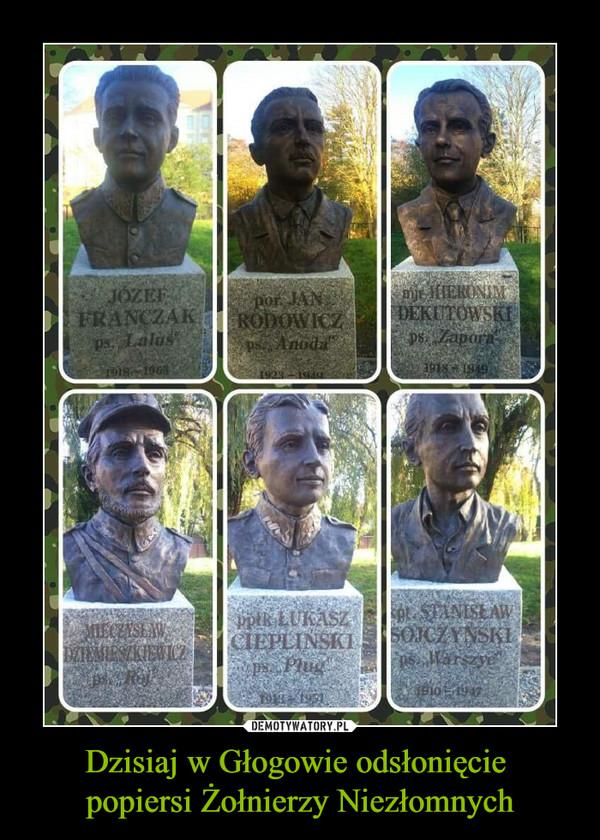 Dzisiaj w Głogowie odsłonięcie popiersi Żołnierzy Niezłomnych –