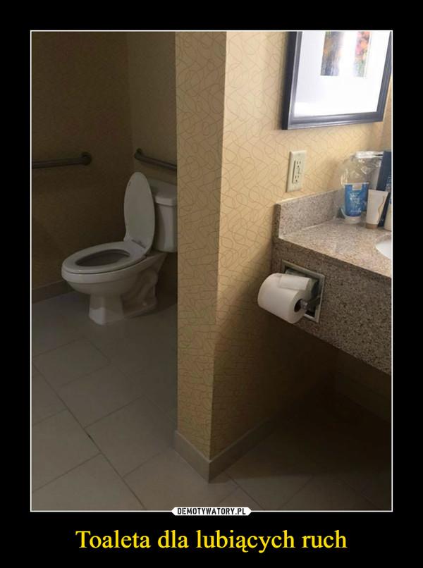 Toaleta dla lubiących ruch –