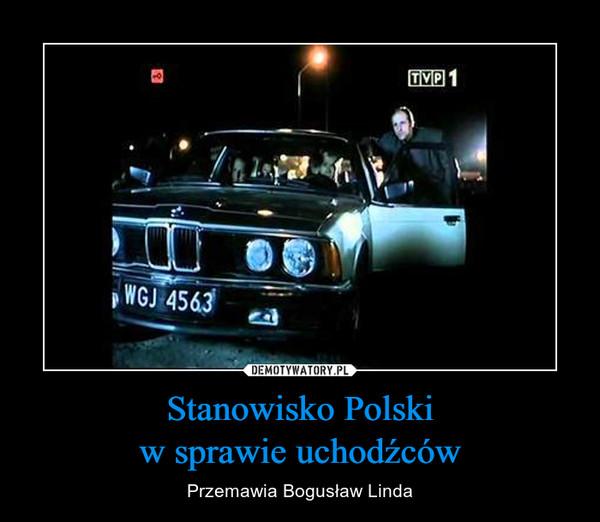Stanowisko Polskiw sprawie uchodźców – Przemawia Bogusław Linda