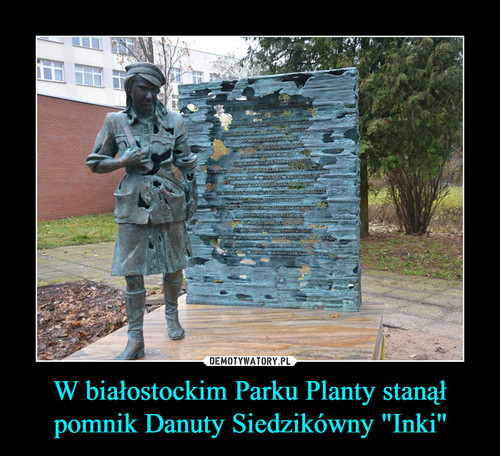 """W białostockim Parku Planty stanął pomnik Danuty Siedzikówny """"Inki''"""