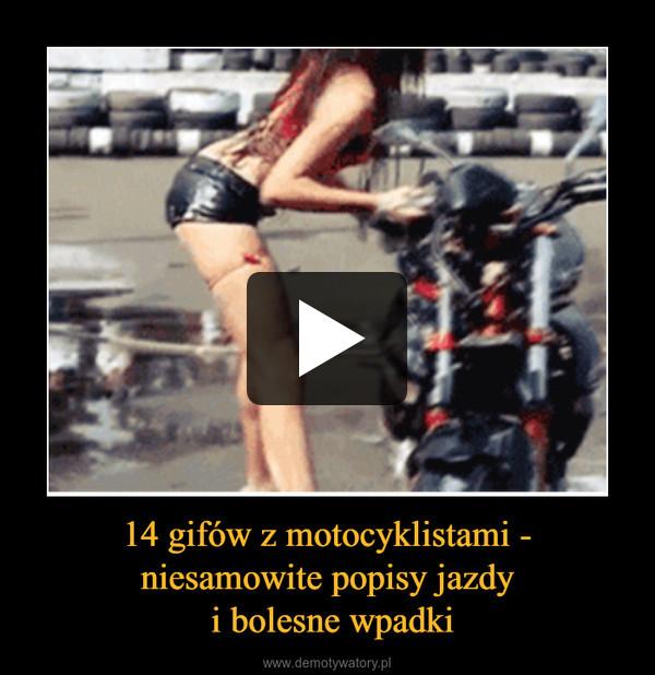 14 gifów z motocyklistami - niesamowite popisy jazdy i bolesne wpadki –
