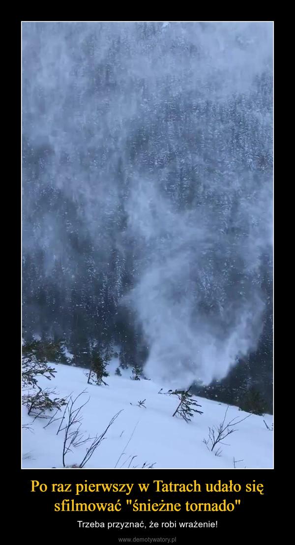 """Po raz pierwszy w Tatrach udało się sfilmować """"śnieżne tornado"""" – Trzeba przyznać, że robi wrażenie!"""