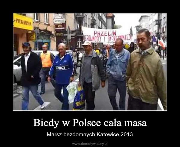 Biedy w Polsce cała masa – Marsz bezdomnych Katowice 2013