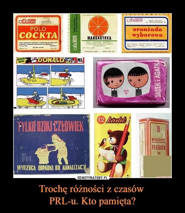 Trochę różności z czasów PRL-u. Kto pamięta? –