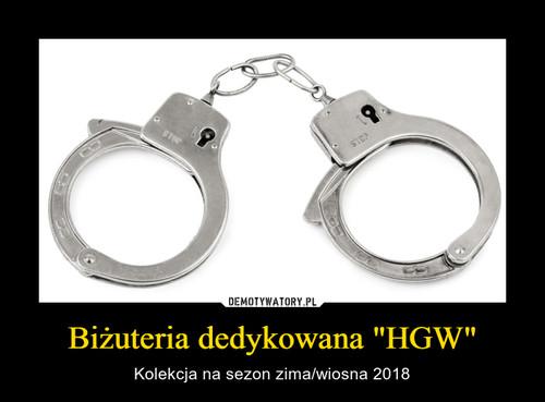 """Biżuteria dedykowana """"HGW"""""""