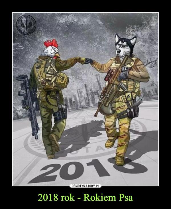 2018 rok - Rokiem Psa –