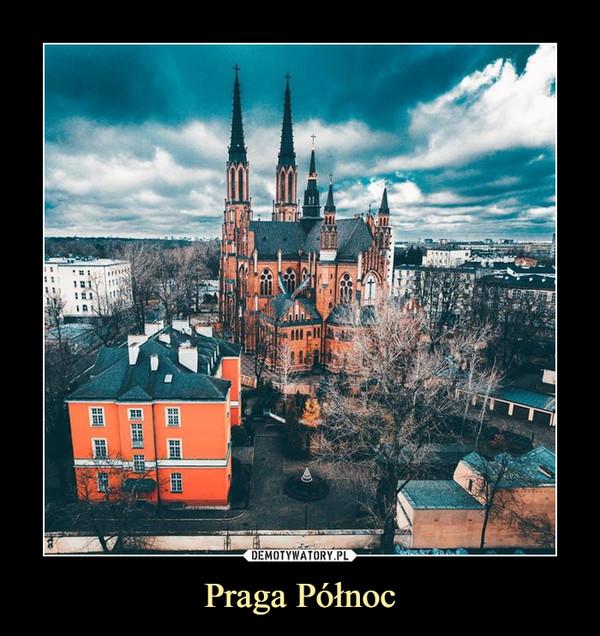 Praga Północ –