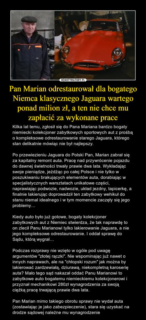 Pan Marian odrestaurował dla bogatego Niemca klasycznego Jaguara wartego ponad milion zł, a ten nie chce mu zapłacić za wykonane prace