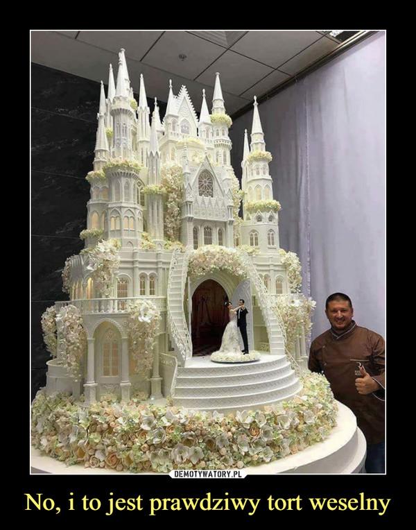 No, i to jest prawdziwy tort weselny –