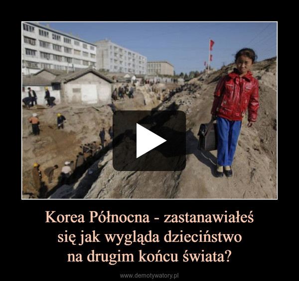 Korea Północna - zastanawiałeśsię jak wygląda dzieciństwona drugim końcu świata? –