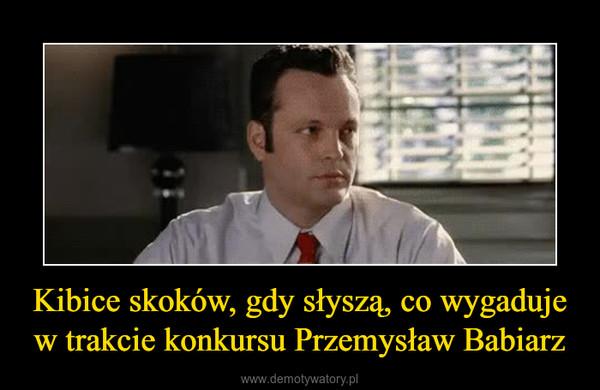 Kibice skoków, gdy słyszą, co wygaduje w trakcie konkursu Przemysław Babiarz –