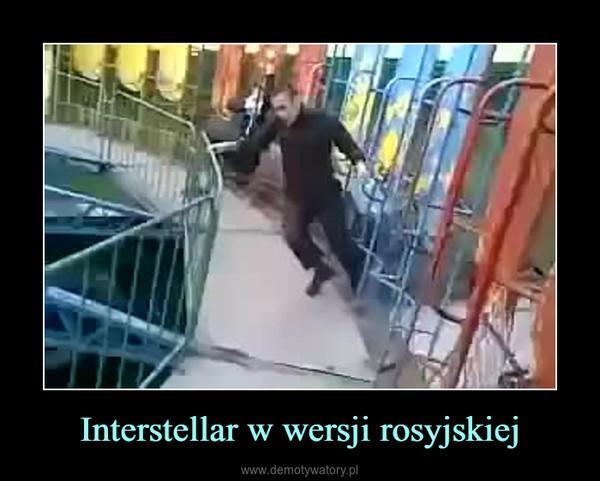 Interstellar w wersji rosyjskiej –