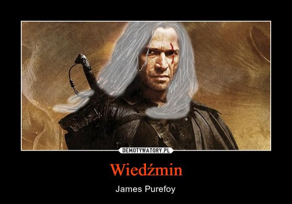 Wiedźmin – James Purefoy