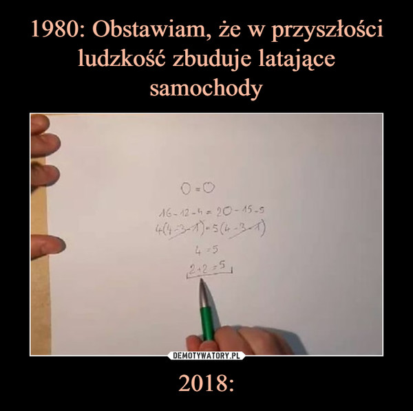 2018: –