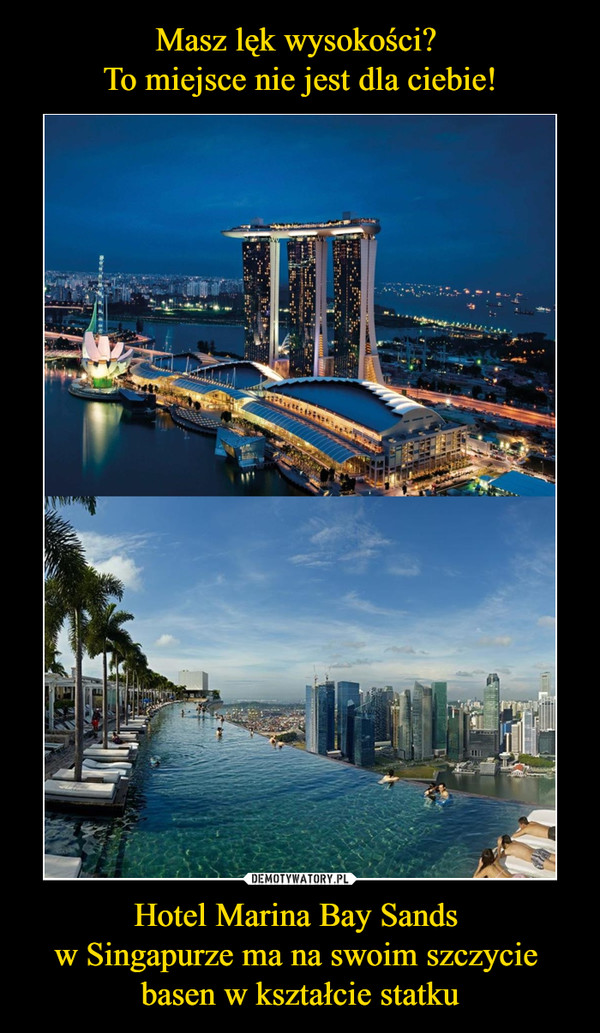 Hotel Marina Bay Sands w Singapurze ma na swoim szczycie basen w kształcie statku –