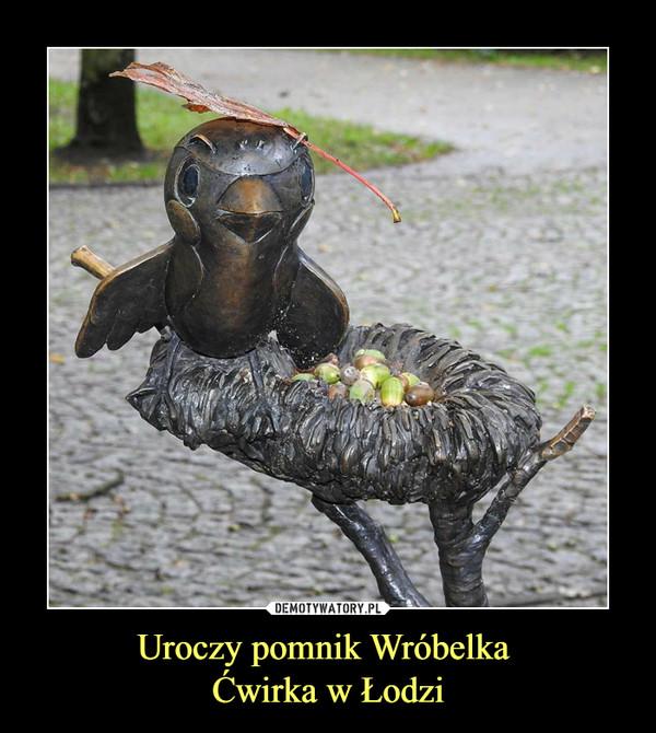 Uroczy pomnik Wróbelka Ćwirka w Łodzi –