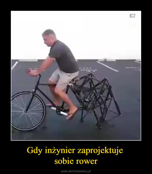 Gdy inżynier zaprojektuje sobie rower –