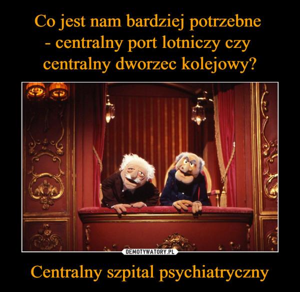 Centralny szpital psychiatryczny –