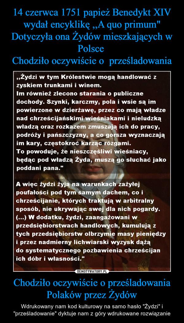 """Chodziło oczywiście o prześladowania Polaków przez Żydów – Wdrukowany nam kod kulturowy na samo hasło """"Żydzi"""" i """"prześladowanie"""" dyktuje nam z góry wdrukowane rozwiązanie"""