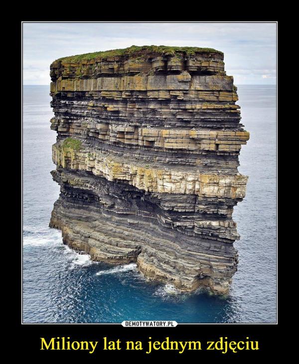 Miliony lat na jednym zdjęciu –