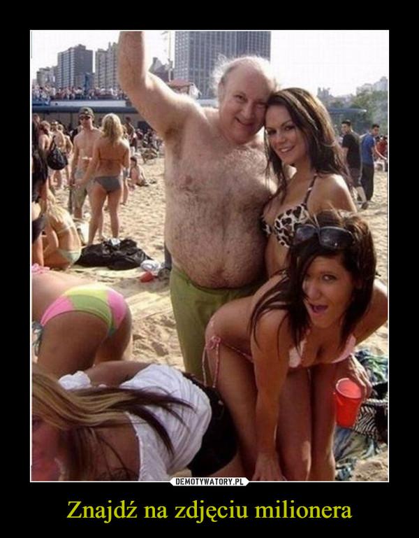 Znajdź na zdjęciu milionera –