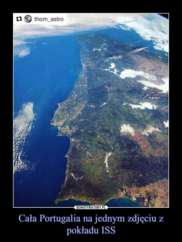 Cała Portugalia na jednym zdjęciu z pokładu ISS –