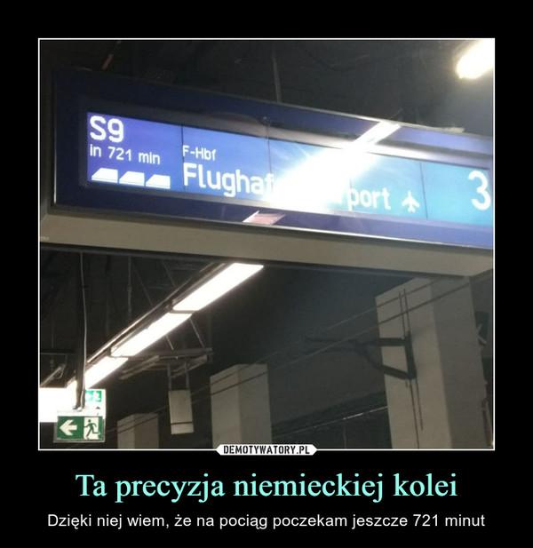 Ta precyzja niemieckiej kolei – Dzięki niej wiem, że na pociąg poczekam jeszcze 721 minut