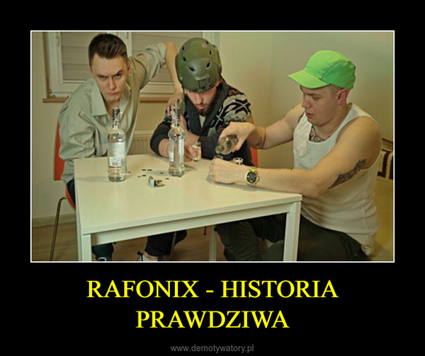 RAFONIX - HISTORIA PRAWDZIWA –