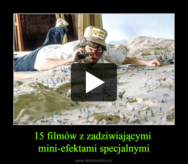 15 filmów z zadziwiającymi mini-efektami specjalnymi –