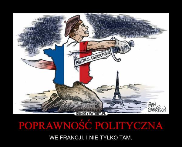 POPRAWNOŚĆ POLITYCZNA – WE FRANCJI. I NIE TYLKO TAM.