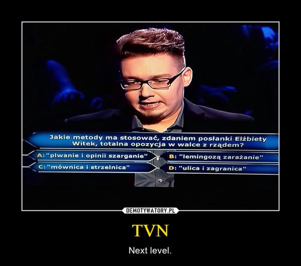 TVN – Next level.