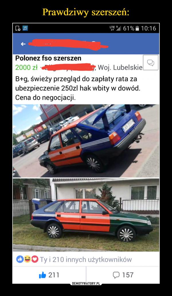 –  Polonez fso szerszen 2000 zł  Woj. Lubelskie B+g, świeży przegląd do zapłaty rata za ubezpieczenie 250zI hak wbity w dowód. Cena do negocjacji.