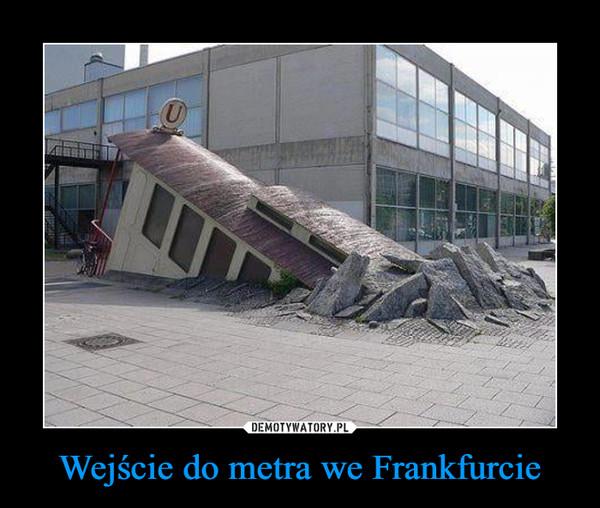 Wejście do metra we Frankfurcie –
