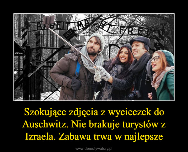 Szokujące zdjęcia z wycieczek do Auschwitz. Nie brakuje turystów z Izraela. Zabawa trwa w najlepsze –