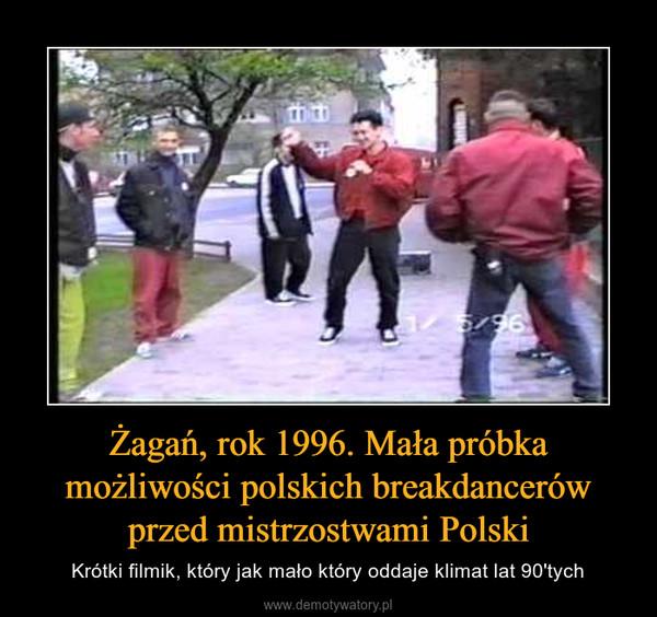 Żagań, rok 1996. Mała próbka możliwości polskich breakdancerów przed mistrzostwami Polski – Krótki filmik, który jak mało który oddaje klimat lat 90'tych