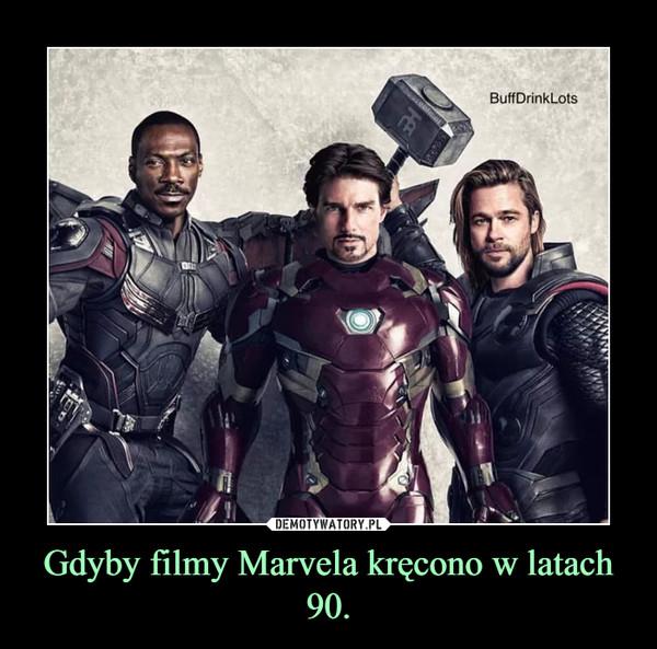 Gdyby filmy Marvela kręcono w latach 90. –