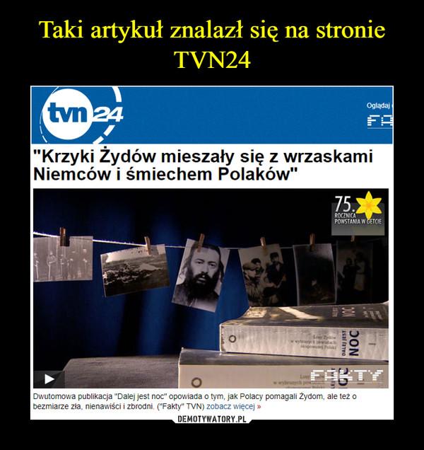 """–  """"Krzyki Żydów mieszały się z wrzaskami Niemców i śmiechem Polaków"""""""