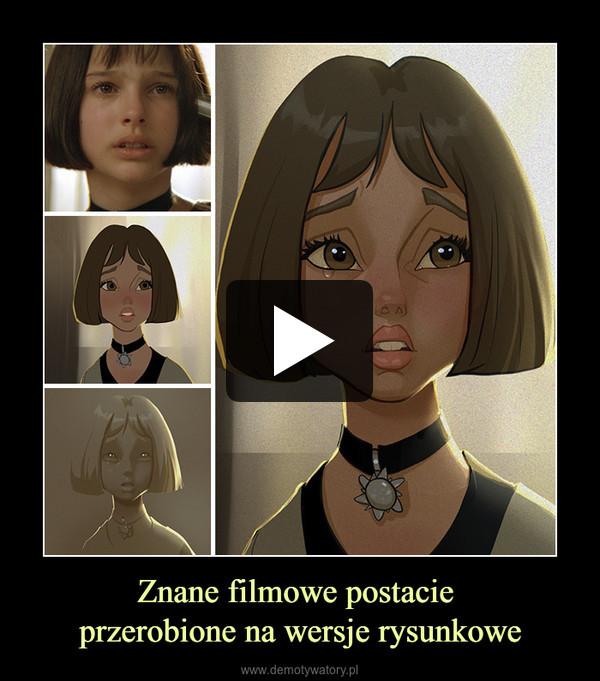 Znane filmowe postacie przerobione na wersje rysunkowe –