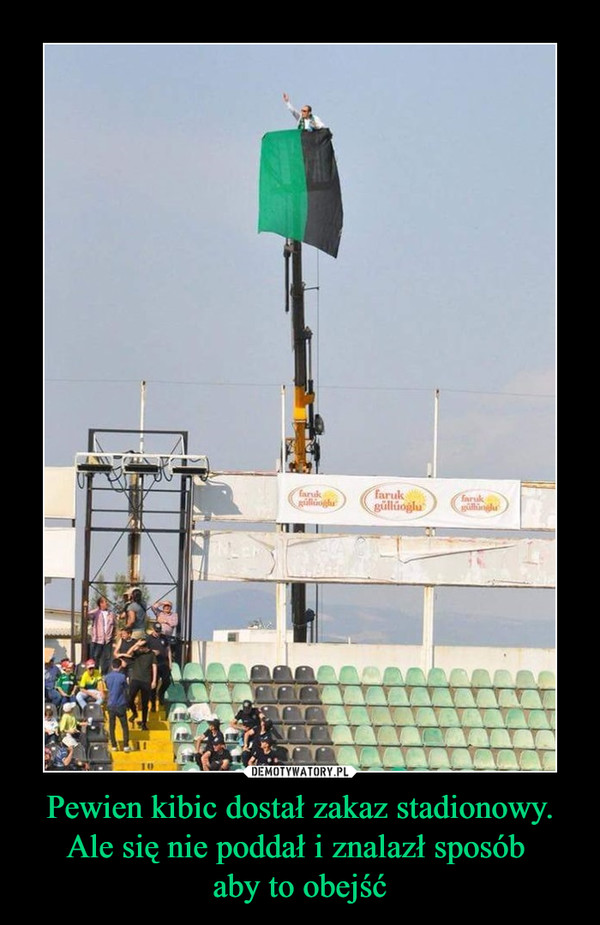Pewien kibic dostał zakaz stadionowy. Ale się nie poddał i znalazł sposób aby to obejść –