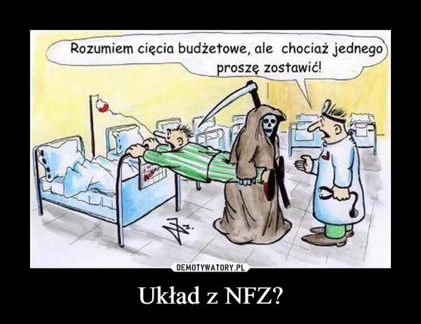 Układ z NFZ? –