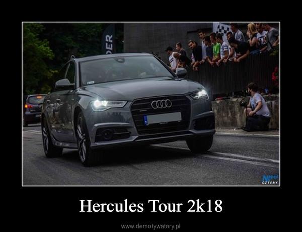 Hercules Tour 2k18 –