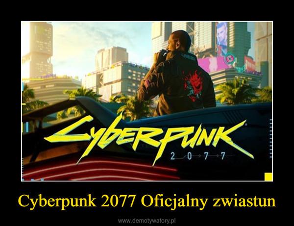 Cyberpunk 2077 Oficjalny zwiastun –